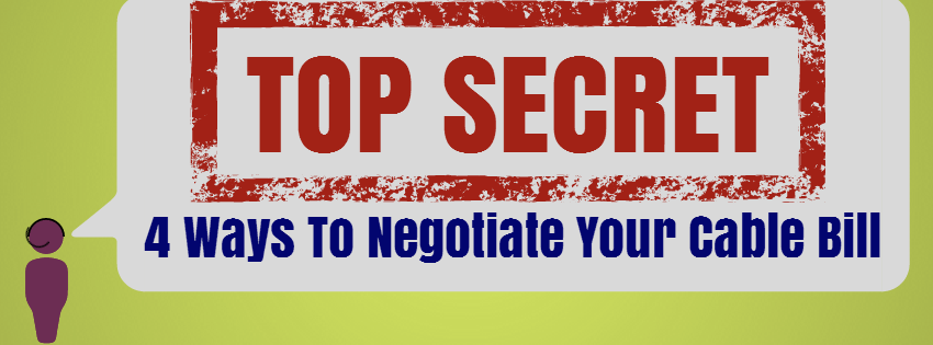 4 Little Known Secrets To Negotiating Your Cable Bill