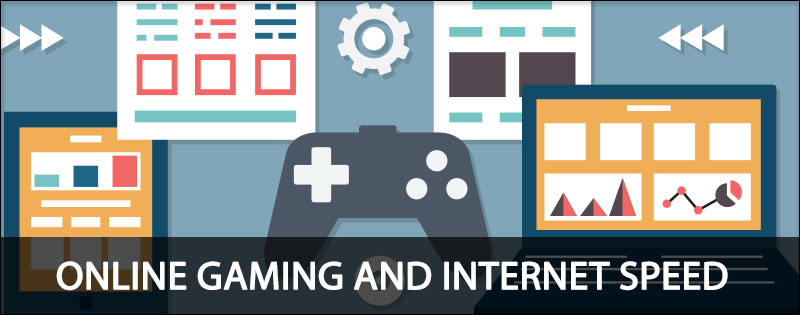 What Everyone Should Know About Online Gaming And Internet Speed